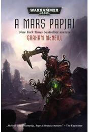 A Mars papjai - Graham McNeill - Régikönyvek