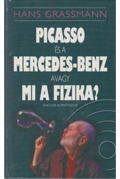 Picasso és a Mercedez-Benz, avagy mi a fizika? - Grassmann, Hans - Régikönyvek