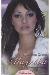 Magnólia - Green, Theodora - Régikönyvek