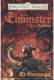 Elminster a Pokolban - Greenwood, Ed - Régikönyvek