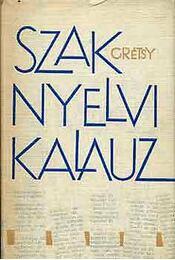 Szaknyelvi kalauz - Grétsy László - Régikönyvek