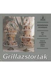 Grillázstorták - Fekete Józsefné, Seres Emília - Régikönyvek