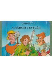 A három testvér - Grimm - Régikönyvek