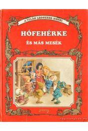 Hófehérke és más mesék - Grimm, H.C. Andersen, Afanaszjev, Viktor - Régikönyvek