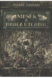 Mesék a Broca utcából - Gripari, Pierre - Régikönyvek