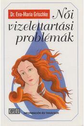 Női vizelettartási problémák - Grischke, Eva-Maria - Régikönyvek