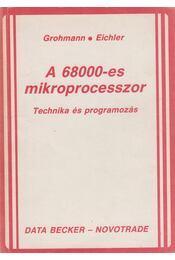 A 68000-es mikroprocesszor - Grohmann, Will - Régikönyvek