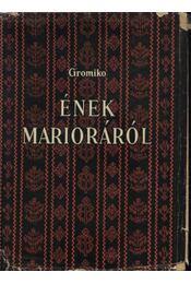 Ének Marioráról - Gromiko - Régikönyvek