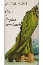 Colin / Repülő szombatok - Gulyás János - Régikönyvek