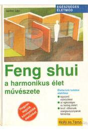 Feng shui a harmonikus élet művészete - Günther Sator - Régikönyvek