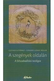 A szegények oldalán - Gustavo Gutiérrez, Gerhard Ludwig Müller - Régikönyvek