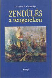 Zendülés a tengereken - Guttridge, Leonard F. - Régikönyvek