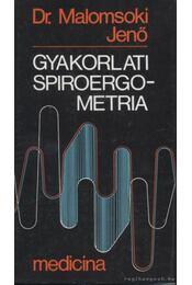 Gyakorlati spiroergometria - Malomsoki Jenő - Régikönyvek