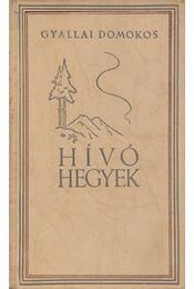 Hívó hegyek - Gyallai Domokos - Régikönyvek