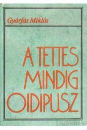 A tettes mindig Oidipusz - Gyárfás Miklós - Régikönyvek