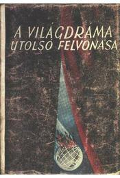 A világdráma utolsó felvonása - Gyarmati Béla - Régikönyvek
