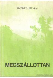 Megszállottan - Gyenes István - Régikönyvek