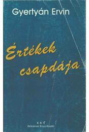 Értékek csapdája - Gyertyán Ervin - Régikönyvek