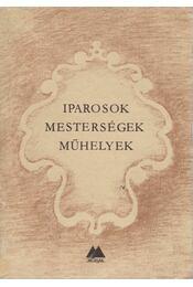 Iparosok, mesterségek, műhelyek - Győri Lajos - Régikönyvek