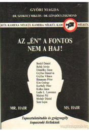 Az én a fontos nem a haj! - Győri Magda, Szokoly Miklós dr., Göndöcs Zsigmond dr. - Régikönyvek