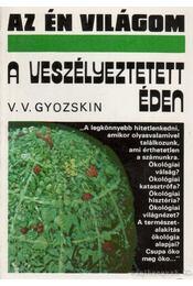 A veszélyeztetett éden - Gyoszkin, V.V. - Régikönyvek