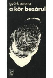 A kör bezárul - Gyürk Sarolta - Régikönyvek