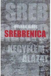 Srebrenica - Gyurok János - Régikönyvek