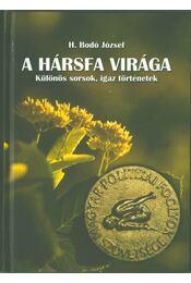 A hársfa virága (dedikált) - H. Bodó József - Régikönyvek