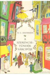 A szerencsetündér sárcipője - H.C. Andersen - Régikönyvek