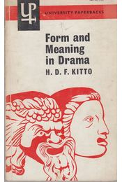 Form and Meaning in Drama - H. D. F. Kitto - Régikönyvek