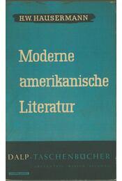 Moderne amerikanische Literatur - H. W. Häusermann - Régikönyvek