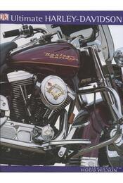 Ultimate Harley-Davidson - Wilson, Hugo - Régikönyvek