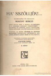Ha' sszóljék!... Dombszögi és Bugaczi Mokány Berczi viselt dolgai... II. kötet - Régikönyvek
