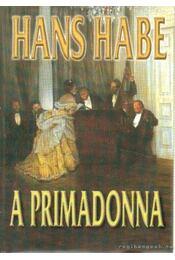 A primadonna - Habe, Hans - Régikönyvek