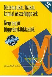 Négyjegyű függvénytáblázatok / Matematikai, fizikai, kémiai összefüggések - Hack Frigyes, Kugler Sándorné, Tóth Géza - Régikönyvek
