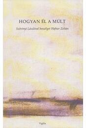 Hogyan élt a múlt - Hafner Zoltán (szerk.) - Régikönyvek
