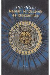 Naptári rendszerek és időszámítás - Hahn István - Régikönyvek