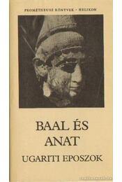 Baal és Anat - Hahn István (szerk.), Puskás Ildikó (szerk.) - Régikönyvek