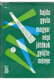 Magyar népi játékok gyűjteménye - Hajdu Gyula - Régikönyvek