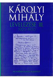 Károlyi Mihály levelezése III. 1925-1930 - Hajdu Tibor - Régikönyvek