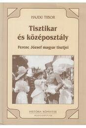 Tisztikar és középosztály - Hajdu Tibor - Régikönyvek