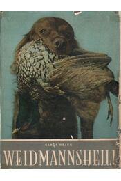 Weidmannsheil! - Hájek, Karel - Régikönyvek