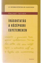 Írásoktatás a középkori egyetemeken - Hajnal István - Régikönyvek