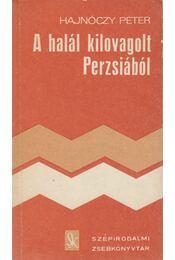 A halál kilovagolt Perzsiából - Hajnóczy Péter - Régikönyvek