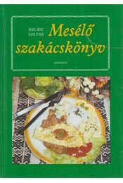 Mesélő szakácskönyv - Halász Zoltán - Régikönyvek