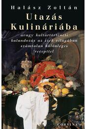 Utazás Kulináriába - Halász Zoltán - Régikönyvek
