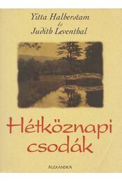Hétköznapi csodák - Halberstam, Yitta, Leventhal, Judith - Régikönyvek