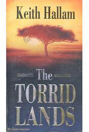 The Torrid Lands - HALLAM, KEITH - Régikönyvek