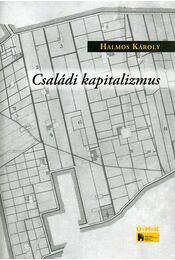 Családi kapitalizmus - Halmos Károly - Régikönyvek