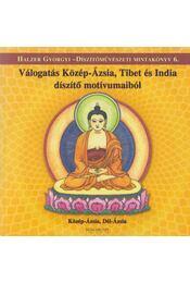 Válogatás Közép-Ázsia, Tibet és India díszítő motívumaiból - Halzer Györgyi - Régikönyvek
